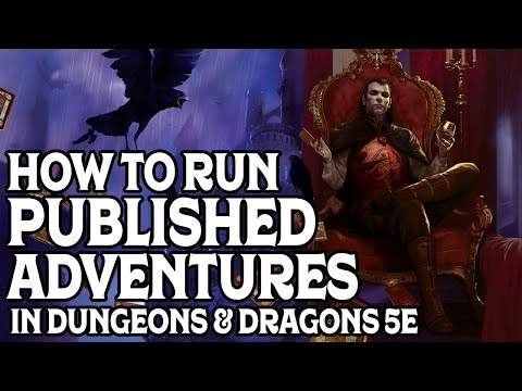 How to Run Published Adventure Modules for Dungeons and Dragons 5e