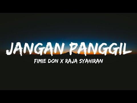 Fimie Don X Raja Syahiran - Jangan Panggil (lyrics)