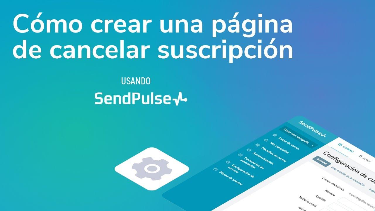 Mi cuenta SendPulse | Cómo crear una página de Cancelar Suscripción personalizada usando SendPulse
