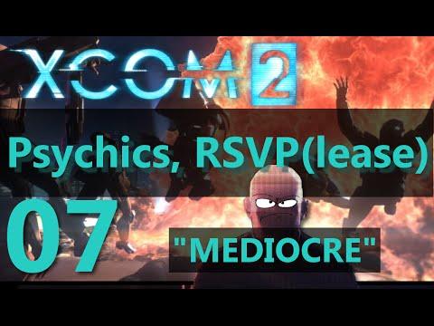 "XCOM 2 Let's Play - Psychics, RSVP(lease) Episode 07 - ""MEDIOCRE"""