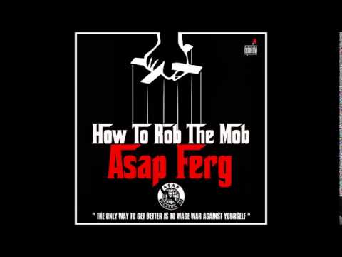 ASAP Ferg -- How To Rob The Mob