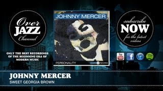 Watch Johnny Mercer Sweet Georgia Brown feat Paul Weston  His Orchestra video