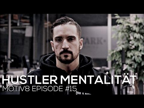 HUSTLER MENTALITÄT!!  Motiv8 Episode #015
