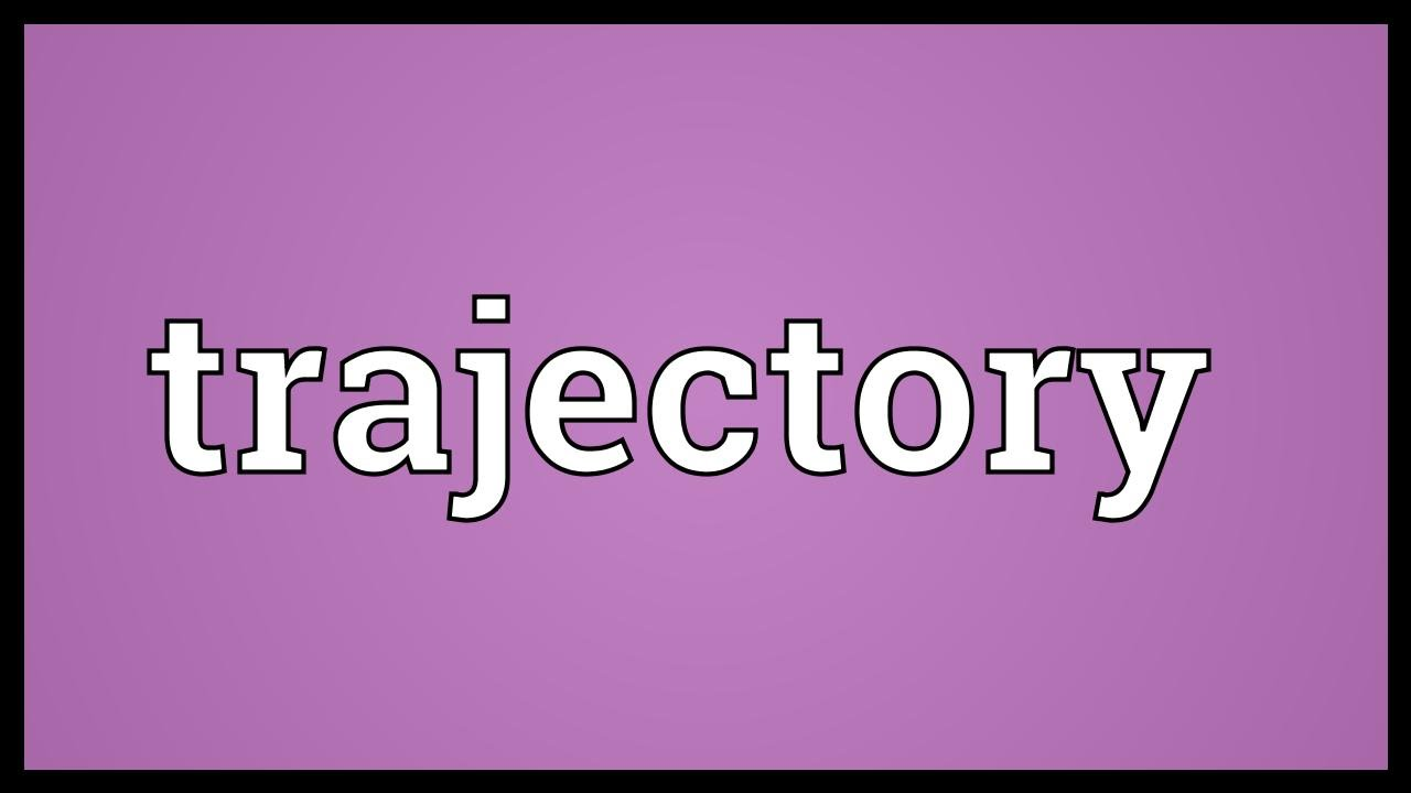 Trajectory Meaning