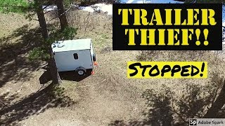 Trailer Thief!! Stopped!