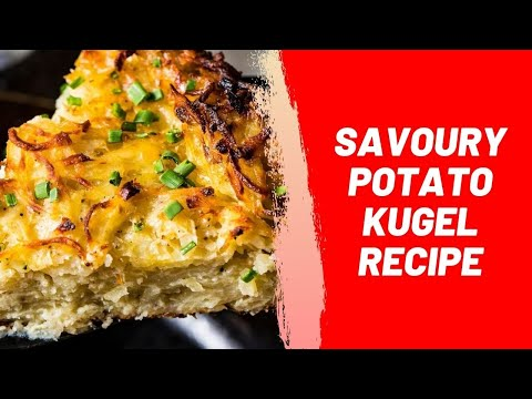 Savoury Potato Kugel Recipe