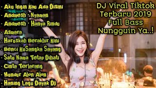 Download Lagu DJ Tiktok Terbaru 2020 Full Bass. Nungguin Ya, Aku Ingin Kau Ada Disini,Nyaman,Asmara,Hanya Rindu. mp3
