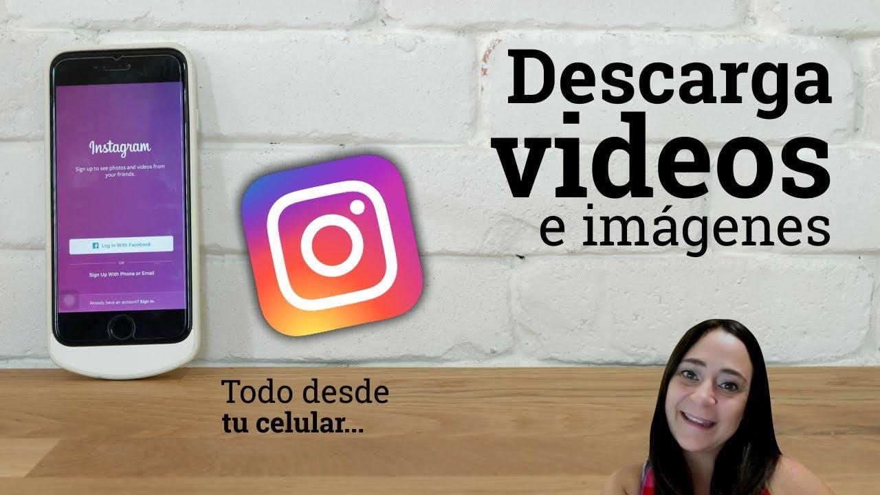 Como Descargar Videos De Instagram Desde Tu Celular Android Youtube