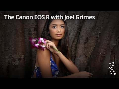 The Canon EOS R with Joel Grimesand Larry Becker