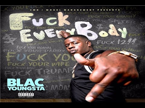 Blac Youngsta - Fuck Everybody (Full Mixtape)