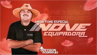 MEGA FUNK ESPECIAL INOVE EQUIPADORA DREYSSON RODRIGUES