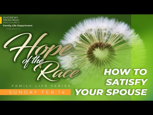 Hope of the Race || How to Satisfy Your Spouse || Pastor Adrian Johnson || Feb. 14, 2021