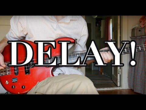Delay on bass?