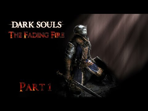 Dark Souls Analysis: The Fading Fire (Part 1)