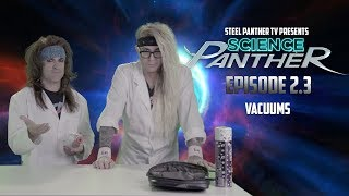 Steel Panther TV presents: 'Science Panther' Episode 2.3