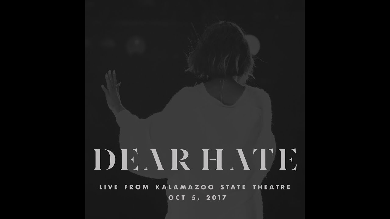 Dear Hate Live Youtube