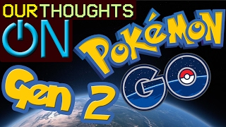 POKEMON GO Generation 2 Update! Our Thoughts On (PODCAST) #1