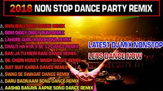 2018 NONSTOP DJ MIX HINDI REMIX SONGS | New Bollywood Party DJ Song