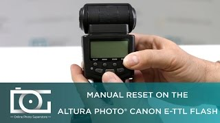 TUTORIAL |  How To Do A Manual Reset On The Altura Photo CANON E-TTL Flash