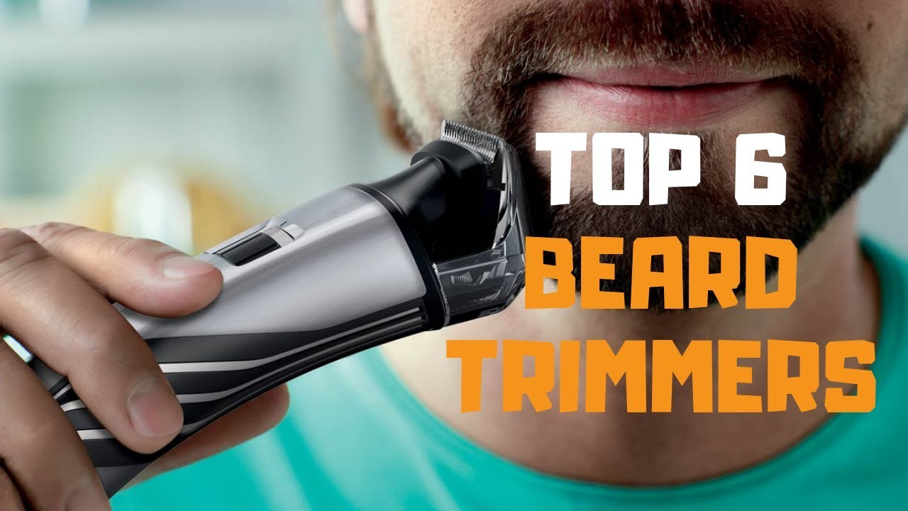 Best Beard Clippers 2019 Best Beard Trimmer in 2019   Top 6 Beard Trimmers Review   YouTube