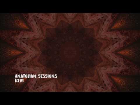 Anatolian Sessions - Kevi