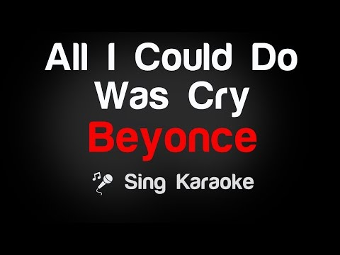 Beyonce - All I Could Do Was Cry Karaoke Lyrics