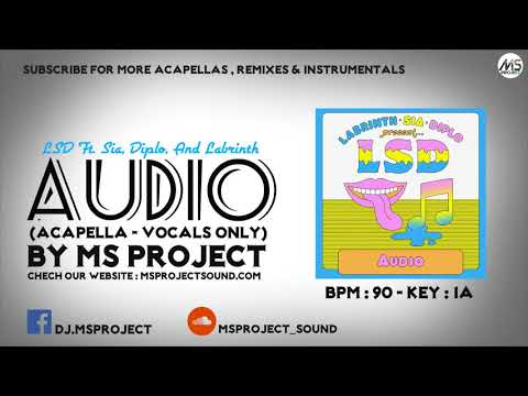 LSD - Audio (Acapella - Vocals Only) Ft. Sia, Diplo, Labrinth