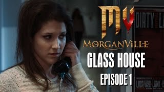 "Morganville: The Series - Episode 1: ""Glass House"" - HALLOWEEK"