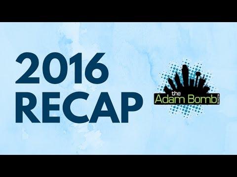 2016 Recap | The Adam Bomb Show