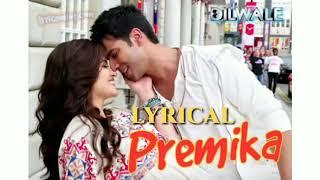 Cover images Premika Lyrics - Dilwale _ Varun Dhawan _ Kriti Sanon _ Benny Dayal _ Kanika Kapoor