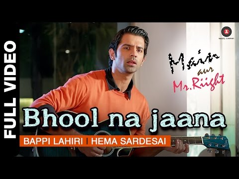 Bhool Na Jaana Full Video | Main Aur Mr. Riight | Shenaz Treasury & Barun Sobti