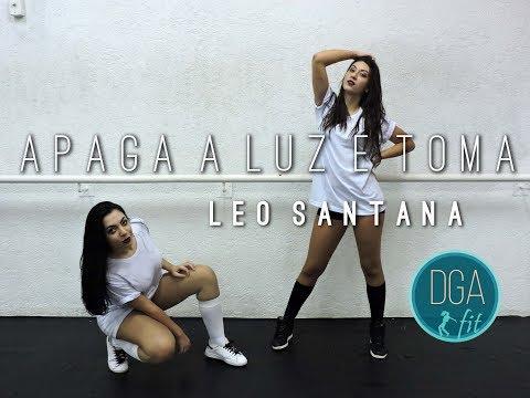 Apaga A Luz E Toma - Léo Santana (Coreografia) - DGA Fit