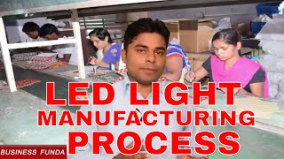 LED LIGHT MANUFACTURING PROCESS PART 1