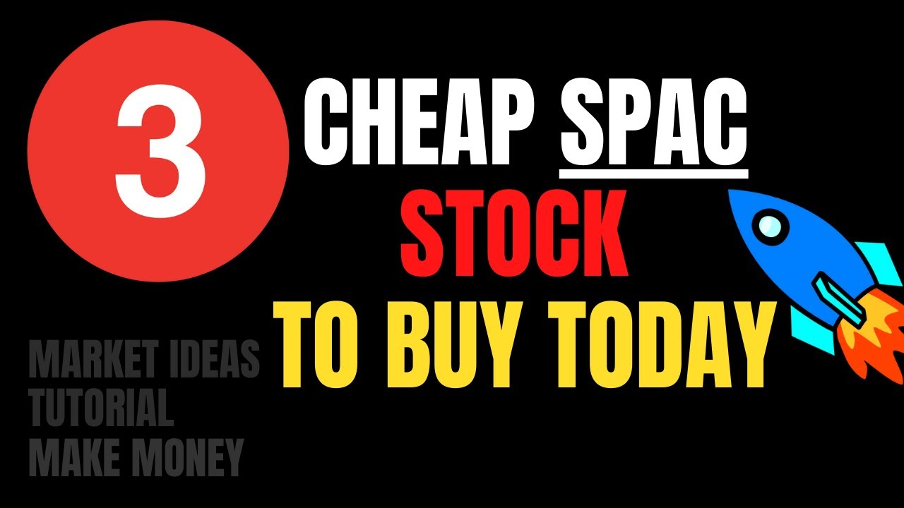 Download Top Cheap SPAC Stocks To Buy Today | January 2021