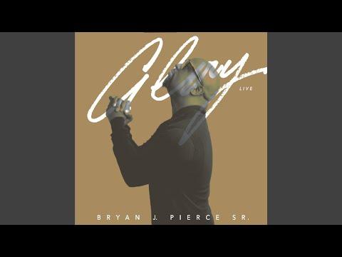 Bryan J. Pierce Sr. - Glory (Live)