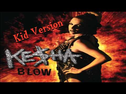 Ke$ha - Blow ( kid version )