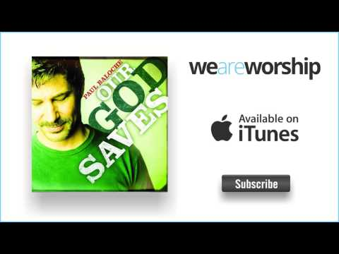 Paul Baloche - You Gave Your Life Away
