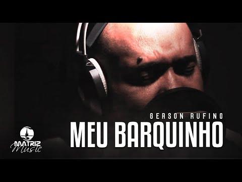 Gerson Rufino - Meu Barquinho [Clipe Oficial]