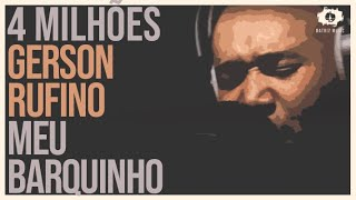 Gerson Ruffino - Meu Barquinho [Clipe Oficial]