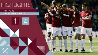 HIGHLIGHTS | WATFORD 1-4 WEST HAM UNITED