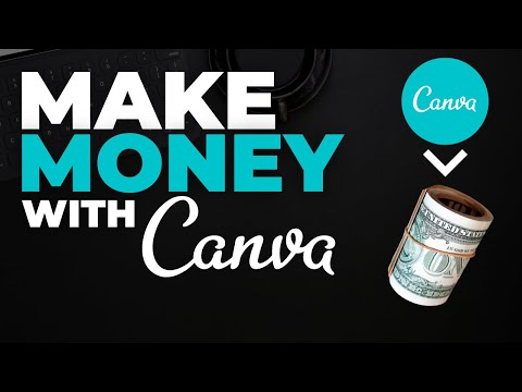 HOW TO USE CANVA TO MAKE MONEY (5 Easy Ways To Earn Money With Canva 2021)