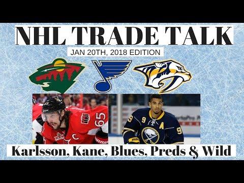 NHL Trade Talk-  Karlsson, Kane, Blues, Preds & Wild