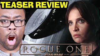 STAR WARS ROGUE ONE Teaser Trailer REVIEW