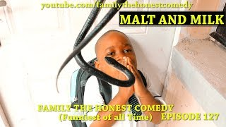 MALT AND MILK Family The Honest Comedy Episode 127