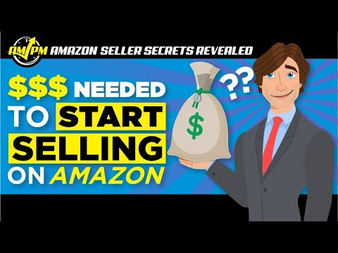 How Much Money Do You Need to Start Selling on Amazon? - Amazon Seller Secrets Revealed