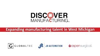 Discover Manufacturing... with Aspen Surgical, JR Automation & GlobalTec! | Nov. 11, 2020
