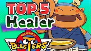 You asked, I answered. My TOP 5 HEALERS in Yo-kai Watch Blasters Re...