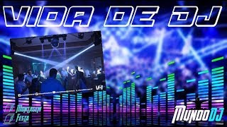 Baixar Vida de DJ -  Montagem e Festa - Mundo DJ #EP12
