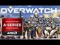 AMD A12-9720p \ Radeon R7 \ Overwatch @720p low settings \ 16GB dc* ram
