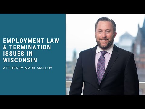 Employment Law & Termination Issues in Wisconsin - Attorney Mark Malloy